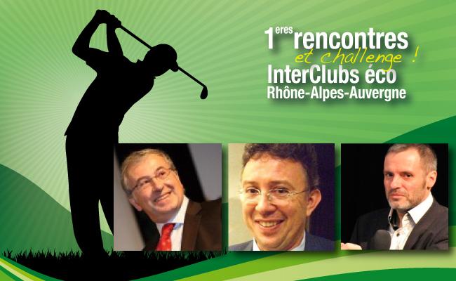 1eres rencontres InterClubs éco Rhône-Alpes-Auvergne…devenir partenaire, c'est encore possible !